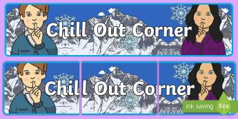 Chill Out Corner Banner - self regulation, emotions, anger, chill out, chill out corner, regulation, regulating, feelings,Aust