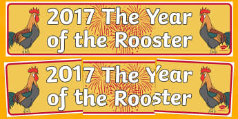2017  Chinese New Year The Year of the Rooster Display Banner.