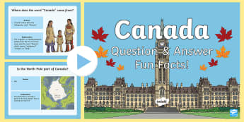 Canada Fun Facts Q & A PowerPoint - canada, facts, canadian, powerpoint, questions