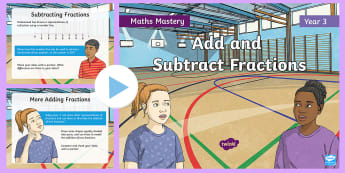 Year 3 Add and Subtract Fractions Maths Mastery PowerPoint - Reasoning, Greater Depth, Abstract, Problem Solving, Explanation, numerator, denominator