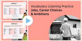 Jobs, Career Choices & Ambitions Vocabulary Listening Practice PowerPoint - French