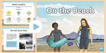 On the Beach PowerPoint  - Down the Bann in a Bubble, Erosion, Deposition, River Bann, STEM, Coastline, ICT, Online