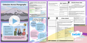 PlanIt Y6 Language Conventions: Cohesion across Paragraphs Lesson Pack - PlanIt Y6 Language Conventions: Cohesion across Paragraphs Lesson Pack, year 6, literacy, ACELY1714,