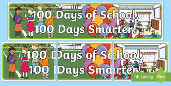 100th Day of School Display Banner - 100th Day of School, 100, one hundred, 100 days smarter, banner, display