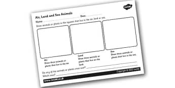 Air Land and Sea Animals Worksheet - classifying animals, air land and sea animals, different animals, sorting animals, animal sorting worksheet, ks2