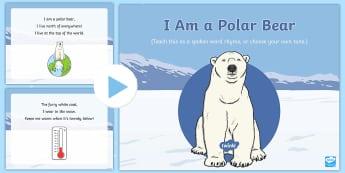I am a Polar Bear Song PowerPoint - EYFS, Early Years, Polar Regions, arctic, antarctic, polar bears, penguins, snow, songs, singing, so