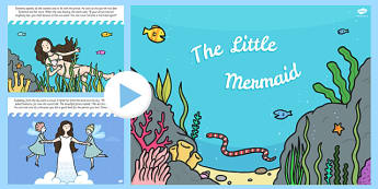 The Little Mermaid PowerPoint - stories, traditional tales, read