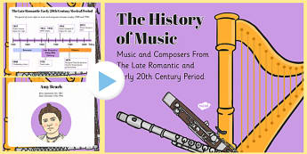 The History of Music: The Late Romantic and Early 20th Century Musical Era and Composers