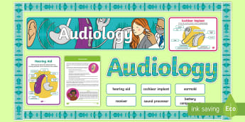 Audiology Display Pack - deaf awareness, teacher of the deaf, audiology display, cochlear implant, hearing aids, audiology di