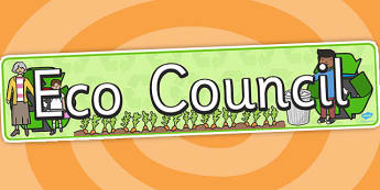 Eco Council Display Banner - Eco School, Eco, Recycle, environment, poster, display, banner, sign, recyling, eco class, recycling posters, A4, display, turn off, lights, computer, paper, electricity, saving