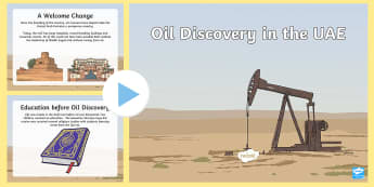 The Discovery of Oil in the UAE PowerPoint - Oil Discovery, UAE History, UAE Economy, UAE Development, UAE Facts