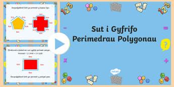 Pŵerbwynt Sut i Gyfrifo Perimedrau Polygonau - Perimedr, Perimeter, rhifedd, maths, numeracy, welsh, arwynebedd, area.,Welsh