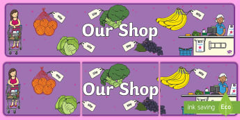 Our Shop Role Play Display Banner - fruit, vegetables, produce, customer, till display, poster, grocery store