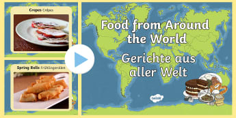 Food From Around The World PowerPoint English/German  - eating, dishes, international, food, EAL, German