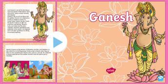Ganesh Information PowerPoint - Hindu, Hinduism, Ganesh, Lord Ganesh, R.E, Ganesh Chaturthi.
