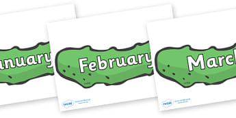 Months of the Year on Pickles to Support Teaching on The Very Hungry Caterpillar - Months of the Year, Months poster, Months display, display, poster, frieze, Months, month, January, February, March, April, May, June, July, August, September