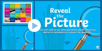Converting Metres to Centimetres Reveal the Picture Plenary Activity - CfE Numeracy and Mathematics, ICT, interactive, revision, recap, measure, measurement, M to CM, conv