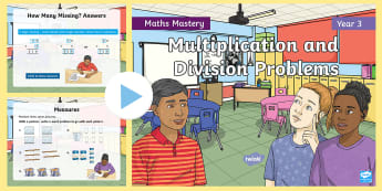 Year 3 Solve Multiplication and Division Problems Maths Mastery PowerPoint - Reasoning, Greater Depth, Abstract, Problem Solving, Explanation