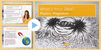 KS3 Magnetism What's Your Idea? PowerPoint