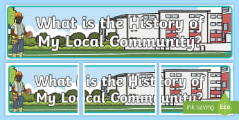 History of My Community Display Banner - Inquiry Question, Questioning, Communities, sign, heading,Australia