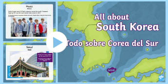 KS2 All about South Korea PowerPoint English/Spanish - EAL, Olympics, Winter Olympics, Pyeongchang, Paralympics, Asia, Geography, Physical Features, Human
