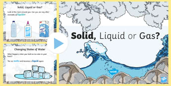 Solid, Liquid or Gas PowerPoint - science, PowerPoint, solid, liquid, gas, states of matter, changing states, freezing, melting,