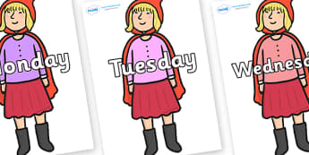 Days of the Week on Red Riding Hood to Support Teaching on The Jolly Christmas Postman - Days of the Week, Weeks poster, week, display, poster, frieze, Days, Day, Monday, Tuesday, Wednesday, Thursday, Friday, Saturday, Sunday
