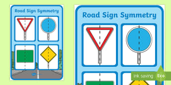 2D Shape Road Sign Symmetry Display Poster - 2D, shape, road, road sign, road safety, symmetry, symmetrical, line of symmetry, half, fold