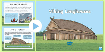 Viking Longhouse PowerPoint - ks2, earth, stone, build, ancient, topic