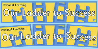 Personal Learning Our Ladder to Success Banner - personal learning, our ladder, success, banner
