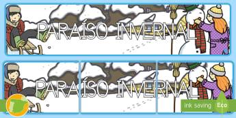 * NEW * Paraíso invernal Pancarta  - invierno, winter, muñeco de nieve, nieve, copos de nieve, trineo, clase, temas, educación infantil