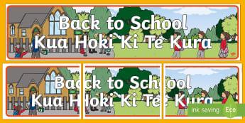 Back to School Display Banner English/Te Reo Maori - Poster, Hoki ki te Kura, Rauemi, Te Reo Māori, welcome, summer, organise, topic