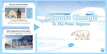 Climate Change in the Polar Regions PowerPoint - Climate change, Polar Regions, Arctic, Greenhouse Gases, Carbon dioxide, Earth's atmosphere
