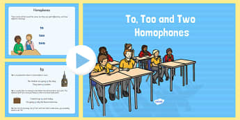 To, Too and Two Homophones PowerPoint - homophones, to, too, two