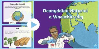 Pŵerbwynt Deunyddiau Naturiol a Wneuthuredig - Materials, natural, man-made, deunyddiau, naturiol, gwyddoniaeth, science,Welsh