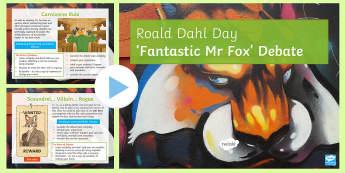 'Fantastic Mr Fox' Debate PowerPoint - Roald Dahl Day, argue, persuade, Morals, Ethics