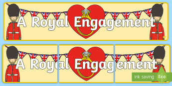 A Royal Engagement Display Banner - Royalty, Prince Harry, Meghan, Engaged, Marry
