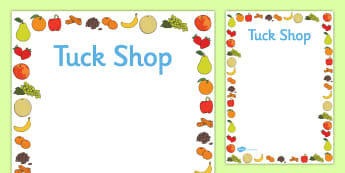 Healthy Tuck Shop Posters - fruit, vegetable, money, tender, change, information, break time, break, lunch, food, snacks,