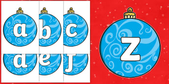 A-Z Alphabet on Baubles - Christmas, xmas, bauble, advent, nativity, santa, father christmas, Jesus, tree, stocking, present, activity, cracker, angel, snowman, advent , bauble, A-Z,  Alphabet frieze, Display letters, Letter posters, A-Z letters, Alp