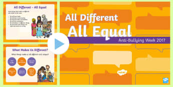 Anti-Bullying Week 2017: All Different - All Equal First Level PowerPoint - Equality, Fair, Fairness, Bully, Friendship, Relationship,,Scottish