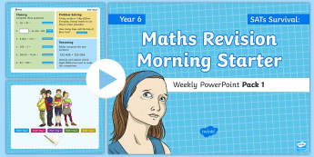 SATs Survival: Year 6 Maths Revision Morning Starter Weekly PowerPoint Pack 1  - Sats Revision, Fluency, Reasoning, Problem Solving, 4 Operations, Arithmetric Revision, Reasoning Re