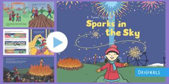 Sparks in the Sky Story PowerPoint - Bonfire Night, fireworks night, fireworks, guy fawkes, bonfire, rockets, catherine wheel, november,