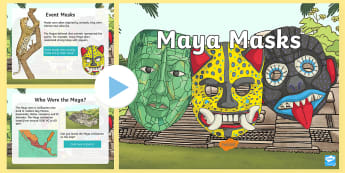 KS2 Mayan Masks PowerPoint - Y3, Y4, Y5, Y6, battle, burial, ceremonial