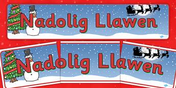 Baner 'Nadolig' - Christmas, xmas, Wales, Welsh, display banner, Santa, Father Christmas, tree, advent, nativity, santa, father christmas, Jesus, tree, stocking, present, activity, cracker, angel, snowman, advent , bauble,cymru