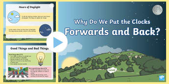 KS1 Why Do We Put the Clocks Forwards and Back? PowerPoint - KS1, key stage 1, clocks, clocks going forwards, clocks going back, year 1, year 2, yr 1, yr 2, y1,