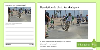 Skatepark Photo Description Worksheet / Activity Sheet French - KS3, French, Structured, Creative, Writing, Free Time, worksheet, Skateboard, Skate, French
