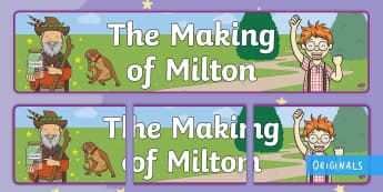 The Making of Milton Display Banner - courage, story, EYFS, KS1, Display, banner, Twinkl Fiction, Twinkl Originals