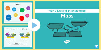Year 2 Units of Measurement: Mass PowerPoint - Mathematics, Year 2, Measurement And Geometry, Using Units Of Measurement, Mass, Comparing Mass, Wei