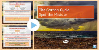 Spot the Mistake: The Carbon Cycle PowerPoint - carbon, carbon dioxide, respiration, photosynthesis, combustion, pollution, emissions, organic carbo