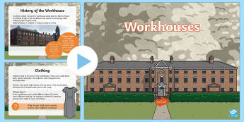 KS2 Workhouses PowerPoint - KS1 & KS2 Workhouses, work, poverty, paupers, the poor, year 3, year 4, year 5, year 6, KS2 history,